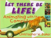 Let There Be Life!, Christopher W. Baker, 0802784739