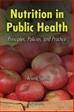 Nutrition in Public Health : Principles, Policies, and Practice, Spark, Arlene, 0849314739