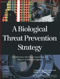 A Biological Threat Prevention Strategy : Complicating Adversary Acquisition and Misuse of Biological Agents, Kuntz, Carol and Salerno, Reynolds, 1442224738
