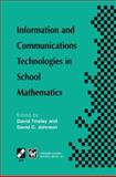 Information and Communications Technologies in School Mathematics : IFIP TC3 / WG3. 1 Working Conference on Secondary School Mathematics in the World of Communication Technology: Learning, Teaching and the Curriculum, 26-31 October 1997, Grenoble, France, , 1475754736