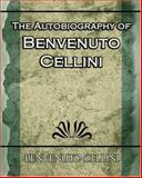 The Autobiography of Benvenuto Cellini, Benvenuto Cellini, 1594624739