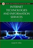 Internet Technologies and Information Services, Joseph B. Miller, 1610694732