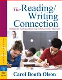 The Reading/Writing Connection : Strategies for Teaching and Learning in the Secondary Classroom, Olson, Carol Booth, 0205494730
