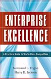 Enterprise Excellence : A Practical Guide to World-Class Competition, Beaumont, G. P. and Frigon, Normand L., 0470274735
