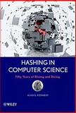 Hashing in Computer Science : Fifty Years of Slicing and Dicing, Konheim, Alan G., 0470344733