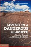 Living in a Dangerous Climate, Renée Hetherington, 1107694736
