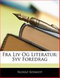 Fra Liv Og Literatur, Rudolf Schmidt, 1141324733
