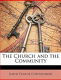 The Church and the Community, Ralph Eugene Diffendorfer, 1146374739