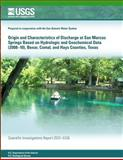 Origin and Characteristics of Discharge at San Marcos Springs Based on Hydrologic and Geochemical Data (2008?10), Bexar, Comal, and Hays Counties, Texas, U. S. Department U.S. Department of the Interior, 1499674732