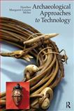 Archaeological Approaches to Technology, Miller, Heather Margaret-Louise, 1598744739