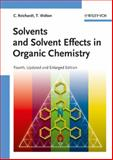 Solvents and Solvent Effects in Organic Chemistry, Reichardt, Christian and Welton, Thomas, 3527324739