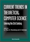 Current Trends in Theoretical Computer Science : Entering the 21st Century, , 9810244738