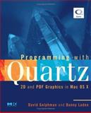 Programming with Quartz : 2D and PDF Graphics in Mac OS X, Gelphman, David and Laden, Bunny, 0123694736
