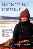 Harnessing Fortune : Personhood, Memory and Place in Northeast Mongolia, Empson, Rebecca M., 0197264735