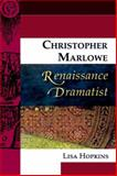 Christopher Marlowe, Renaissance Dramatist, Hopkins, Lisa and McEvoy, Sean, 0748624732