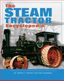 The Steam Tractor Encyclopedia, Robert T. Rhode and John F. Spalding, 0760334730