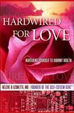 Hardwired for Love, Helene B. Leonetti,, 0978924738