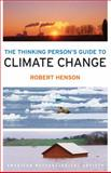 The Thinking Person's Guide to Climate Change, Robert Henson, 1935704737