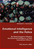 Emotional Intelligence and the Police, Michael E. Burnette, 3836434733