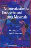 Introduction to Electronic and Ionic Materials, Gao, Wei and Sammes, Nigel M., 9810234732
