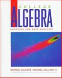 College Algebra : Graphing and Data Analysis, Sullivan, Michael, 0137784732