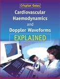 Cardiovascular Haemodynamics and Doppler Waveforms Explained, , 0521734738