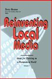Reinventing Local Medi, Heaton, Terry L., 0978914732