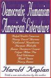 Democratic Humanism and American Literature, Kaplan, Harold, 1412804736