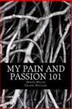 My Pain and Passion 101, Dennis Miller and Chanel Holland, 1496064739