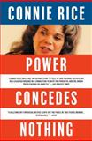 Power Concedes Nothing, Connie Rice, 1416544739