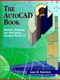 The AutoCAD Book : Drawing, Modeling, and Applications, Including Release 13, Kirkpatrick, James M., 0023644745