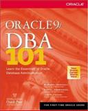 Oracle9i DBA 101 : Learn the Essentials of Oracle Database Administration, Theriault, Marlene and Carmichael, Rachel, 0072224746