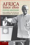 Africa Since 1800, Oliver, Roland and Atmore, Anthony, 0521544742