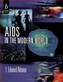 AIDS in the Modern World, Alcamo, I. Edward, 0632044748