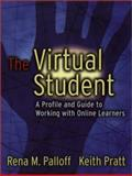 The Virtual Student : A Profile and Guide to Working with Online Learners, Palloff, Rena M. and Pratt, Keith, 0787964743