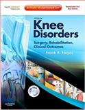 Knee Disorders : Surgery, Rehabilitation, Clinical Outcomes, Noyes, Frank R., 141605474X
