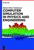 Computer Simulation in Physics and Engineering, Steinhauser, Martin Oliver, 3112204743