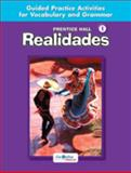 Realidades 1 : Guided Practice Activities for Vocabulary and Grammar, PRENTICE HALL, 0131164740