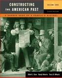 Constructing the American Past : A Source Book of a People's History, Gorn, Elliott J. and Bilhartz, Terry D., 0321484746