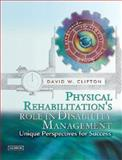 Physical Rehabilitation's Role in Disability Management 9780721684741