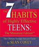 The 7 Habits of Highly Effective Teens, Stephen R. Covey and Sean Covey, 076241474X