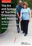 The Art and Science of Teaching Orientation and Mobility to Persons with Visual Impairments, Henry Jacobson William, 0891284745