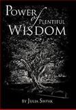Power of Plentiful Wisdom, Julia Shpak, 1452064741