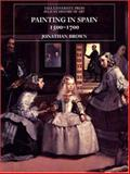Painting in Spain, 1500-1700, Brown, Jonathan, 0300064748