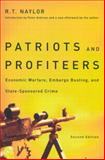 Patriots and Profiteers : Economic Warfare, Embargo Busting, and State-Sponsored Crime, Naylor, R. T., 0773534741