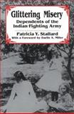 Glittering Misery : Dependents of the Indian Fighting Army, Stallard, Patricia Y., 0806124741