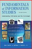 Fundamentals of Information Studies : Understanding Information and Its Environment, Lester, June and Koehler, Wallace C., Jr., 1555704743