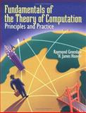Fundamentals of the Theory of Computation : Principles and Practice, Greenlaw, Raymond and Hoover, H. James, 155860474X