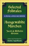Selected Folktales (Ausgewahlte Marchen), Jacob Grimm and Wilhelm K. Grimm, 048642474X