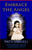 Embrace the Angel, Text-Only Edition, Patti DiMiceli, 0615424740